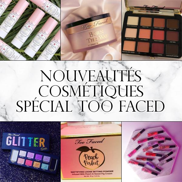 Nouveautés cosmétiques spécial Too Faced